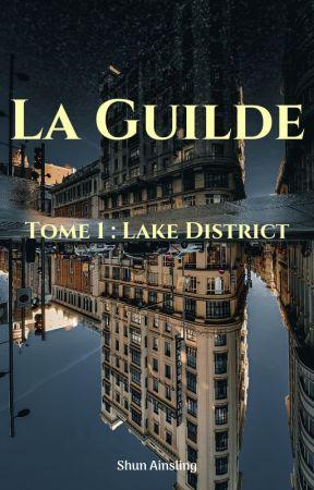 La Guilde - Tome 1 : Lake District by ShunAisling
