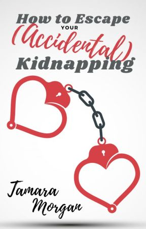 How to Escape Your (Accidental) Kidnapping by AuthorTamaraMorgan