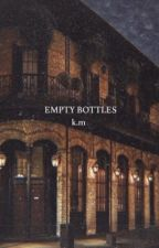 empty bottles : k.m. book one. by iamklausmikaelson_