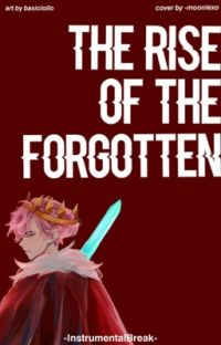 The Rise of the Forgotten ‼️ON HOLD‼️ cover