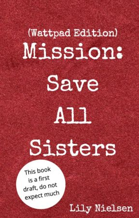 Mission: Save all Sisters by Lilynielsen
