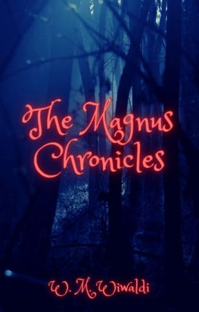 The Magnus Chronicles by Wiwaldi94