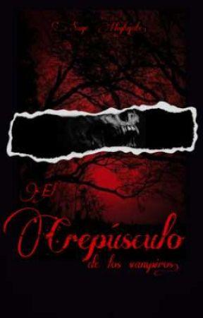 El crepúsculo de los vampiros. by sepulchralwriter