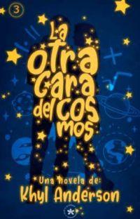 La otra cara del cosmos #3| Trilogía Por amor al Arte. cover