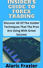 Insider's Guide To Forex Trading by dazzlingacquire