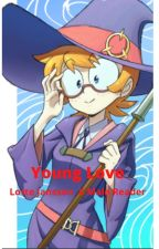 Young Love (A LWA Fanfic) {Lotte Jansson x Male Reader} by AlanBall22