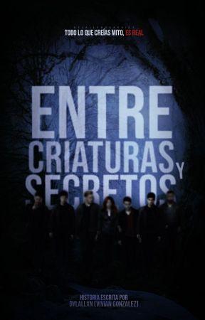 Entre criaturas y secretos © [ECYS] by -dylallxn