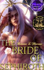 The Bride of Sephiroth (Sephiroth x reader) by BreanneLHeureux
