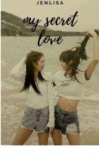 my secret love by lisamanoban2508