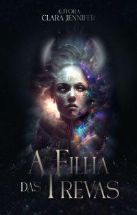 A Filha das Trevas 》A Ascensão - Livro 3 Trilogia Universo (EM ANDAMENTO) cover