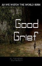 Good Grief (TMR fic) by a-random-dunedain