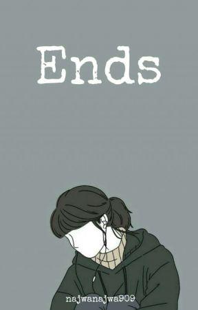 Ends by Najwanajwa909