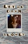 Let Me Down Slowly Δ SPN [ 2 ] cover
