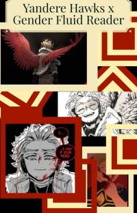 """Darling babybird"" Yandere Hawks x Gender Fluid reader cover"