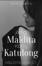 Ang Maldita kong Katulong ni Itsme_kwenny