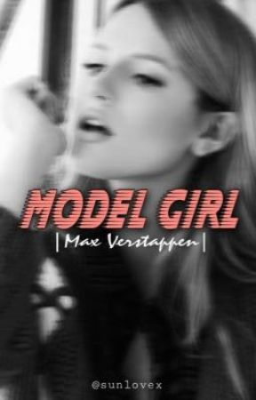 Model Girl | MAX VERSTAPPEN | by sunlovex