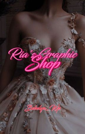 RIA'S GRAPHIC SHOP •ᴏᴘᴇɴ• by BEBELYN_WP