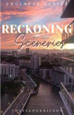 RECKONING SCENERIES (ENGINEER SERIES #2) by ynessahurricane