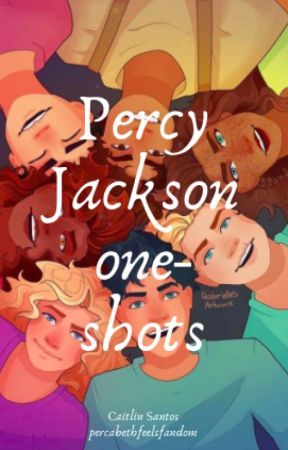 Percy Jackson One-Shots by percabethfeelsfandom