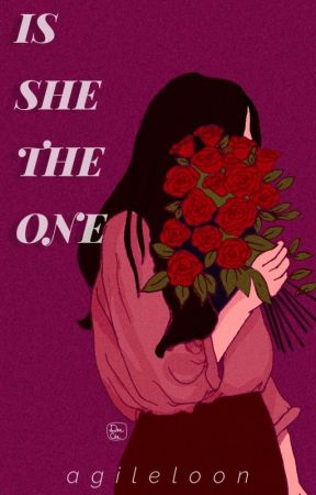 Is She The One? (On Going) by agileloon