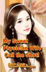 My sweet physician wife call the shot by ReBorn14344