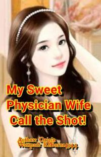 My sweet physician wife call the shot cover