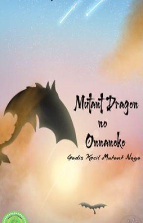 Mutant Dragon no Onnanoko (Gadis kecil Mutan Naga) by AisyahArtcorn