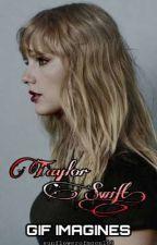 TAYLOR SWIFT GIF IMAGINES by sunflowerofmoon163