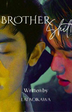 BROTHERSHIT! by lalaoikawa