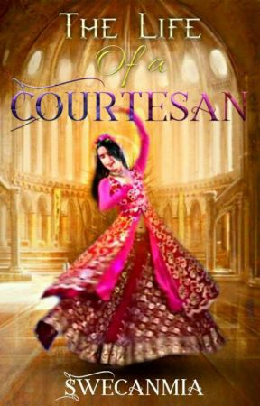 The Life Of A Courtesan [One Shot] by SweCanMia