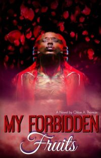 My Forbidden Fruits  (August Alsina) Series The First Chapter cover