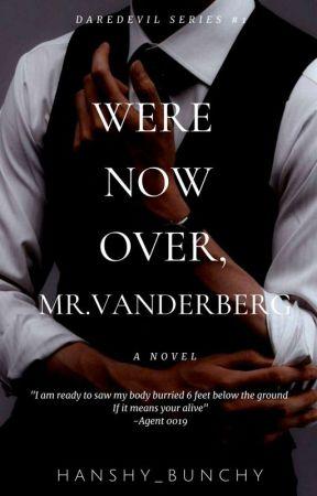 Were Now Over,Mr.Vanderberg (ON-GOING) by Hanshy_Bunchy