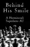 Behind his smile | Hermitcraft Hero AU  cover