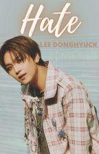 Hate | Lee Donghyuck by itzme_zu