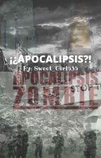 ¡¿APOCALIPSIS?! by sweet_girl635