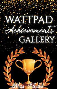 Wattpad Achievements Gallery 💫 cover