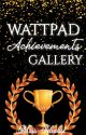 Wattpad Achievements Gallery 💫 by