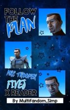 Follow The Plan: ARC Trooper Fives x Reader by Multifandom_Simp