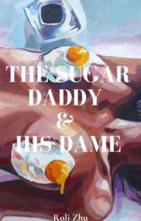 The Sugar Daddy And His Dame  by RoliZhu