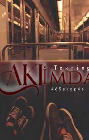 AKLİMDA ( YARI TEXTİNG) by 46serap46