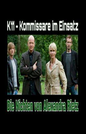 K11 Kommissare im Einsatz - Die Nichten von Alexandra Rietz  by Dynamitegirl97