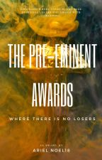 The Preeminent Award~Open & Judges Needed by ArielNoel18