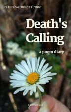 Death's Calling - a diary of poems by kwmthws14