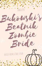 Bukowski's Beatnik Zombie Bride by awglen