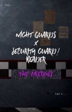 Night Guards X Security!Reader by 1ssa-Otaku-Mayu