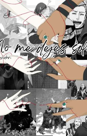 """-""""No Me Dejes Solo""""-/kakuhidan/ by SWEET-TOBI"""