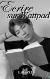 Écrire sur Wattpad cover