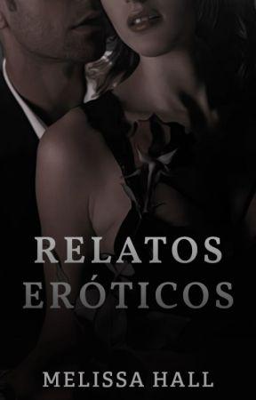 Relatos eróticos (+18) by Itsbeautifulove