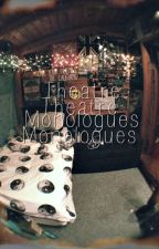 Theatre Monologues by LynneLovelys