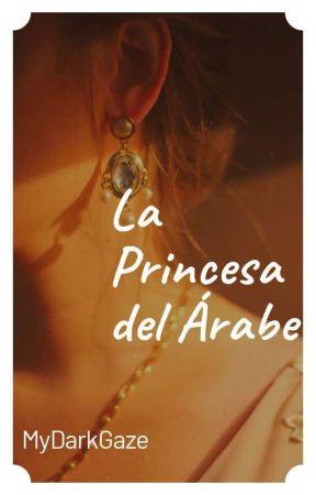 La Princesa del Árabe. by MyDarkGaze